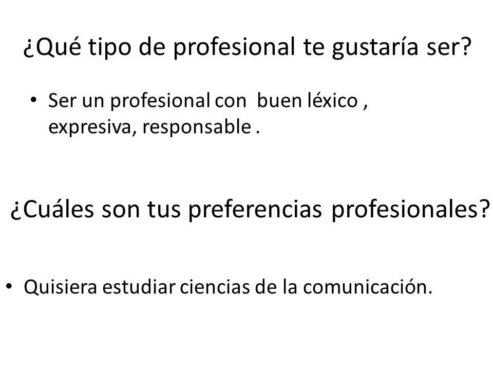 ¿Qué tipo de profesional te gustaría ser