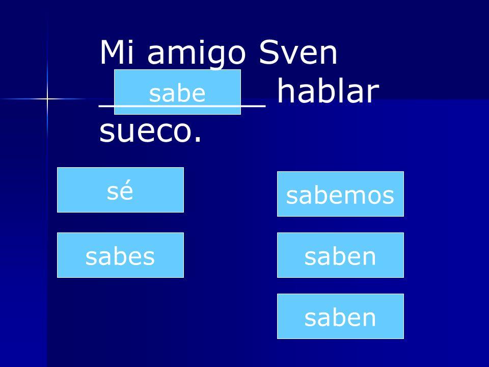 Mi amigo Sven ________ hablar sueco.