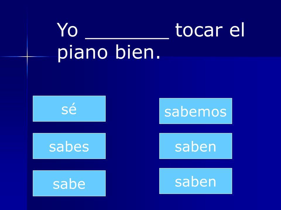 Yo _______ tocar el piano bien.