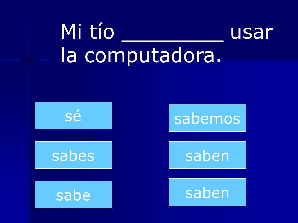 Mi tío ________ usar la computadora.
