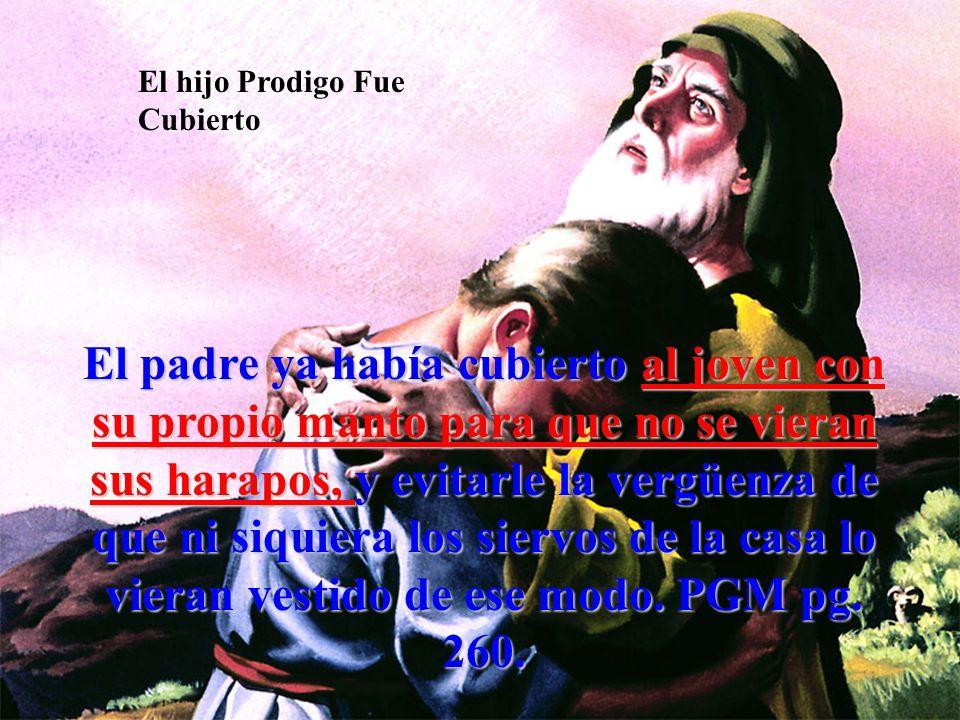 El hijo Prodigo Fue Cubierto