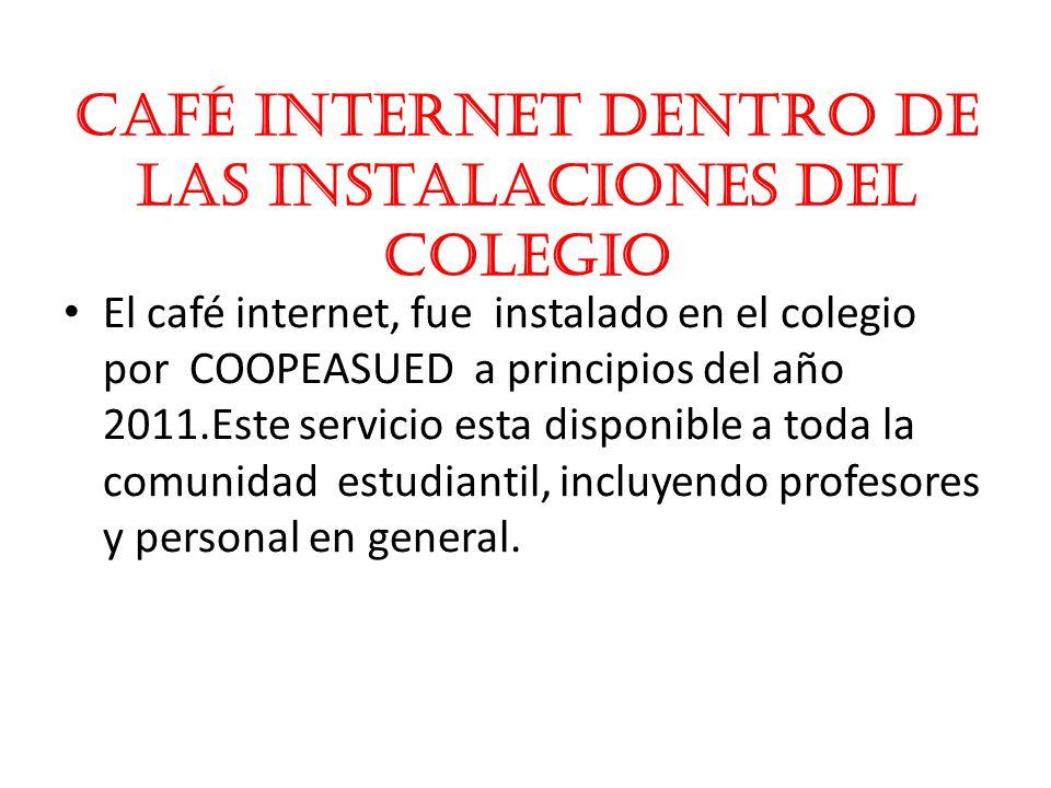 Café Internet dentro de las Instalaciones del Colegio