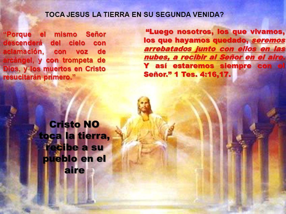 TOCA CRISTO LA TIERRA TOCA JESUS LA TIERRA EN SU SEGUNDA VENIDA