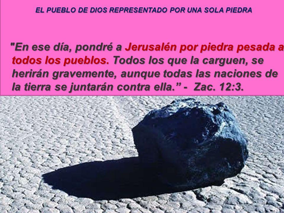 EL PUEBLO DE DIOS REPRESENTADO POR UNA SOLA PIEDRA
