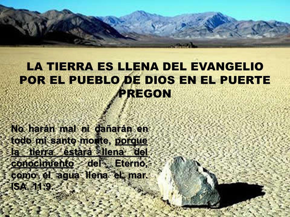 LA TIERRA ES LLENA DEL EVANGELIO POR EL PUEBLO DE DIOS EN EL PUERTE PREGON