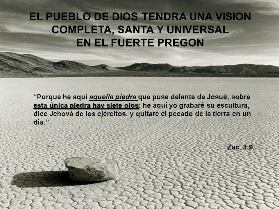 EL PUEBLO DE DIOS TENDRA UNA VISION COMPLETA, SANTA Y UNIVERSAL