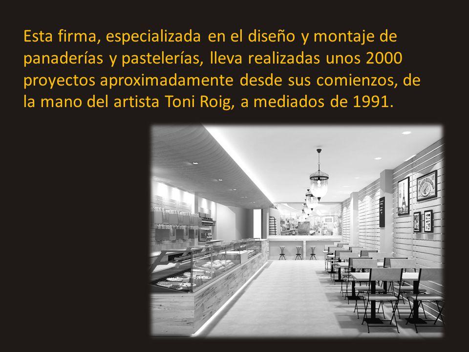 Esta firma, especializada en el diseño y montaje de panaderías y pastelerías, lleva realizadas unos 2000 proyectos aproximadamente desde sus comienzos, de la mano del artista Toni Roig, a mediados de 1991.