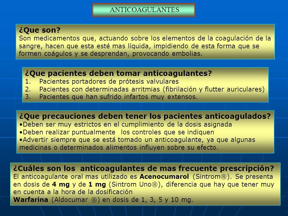 ¿Que pacientes deben tomar anticoagulantes