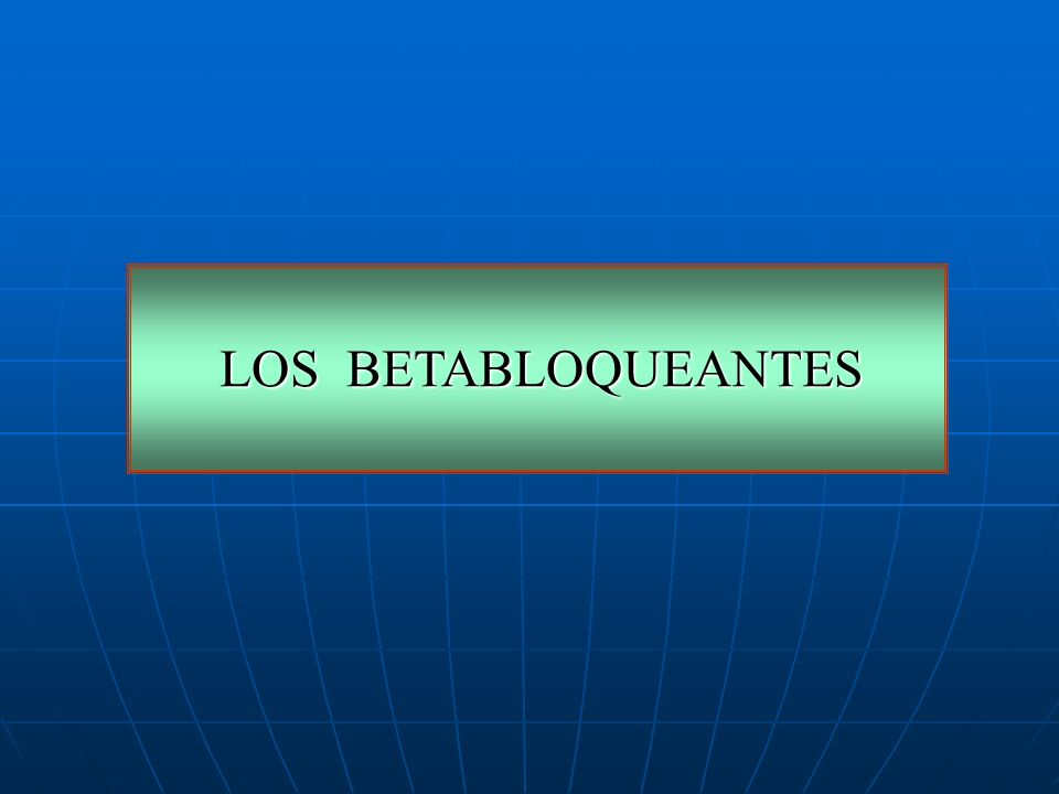 LOS BETABLOQUEANTES