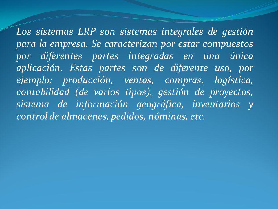 Los sistemas ERP son sistemas integrales de gestión para la empresa