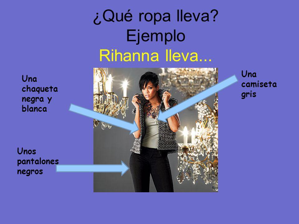 ¿Qué ropa lleva Ejemplo Rihanna lleva...