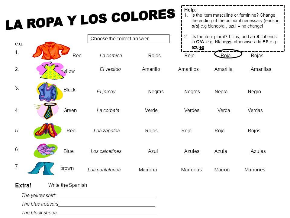 LA ROPA Y LOS COLORES Extra! Help: Choose the correct answer e.g. 1.