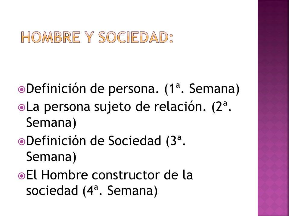 hombre y sociedad: Definición de persona. (1ª. Semana)