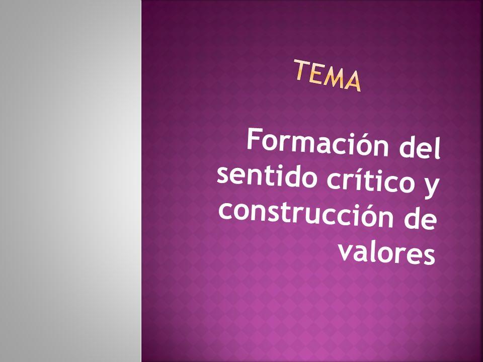 Formación del sentido crítico y construcción de valores