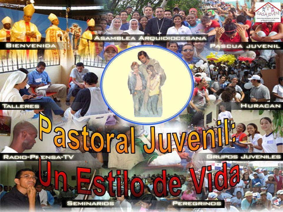 Pastoral Juvenil: Un Estilo de Vida