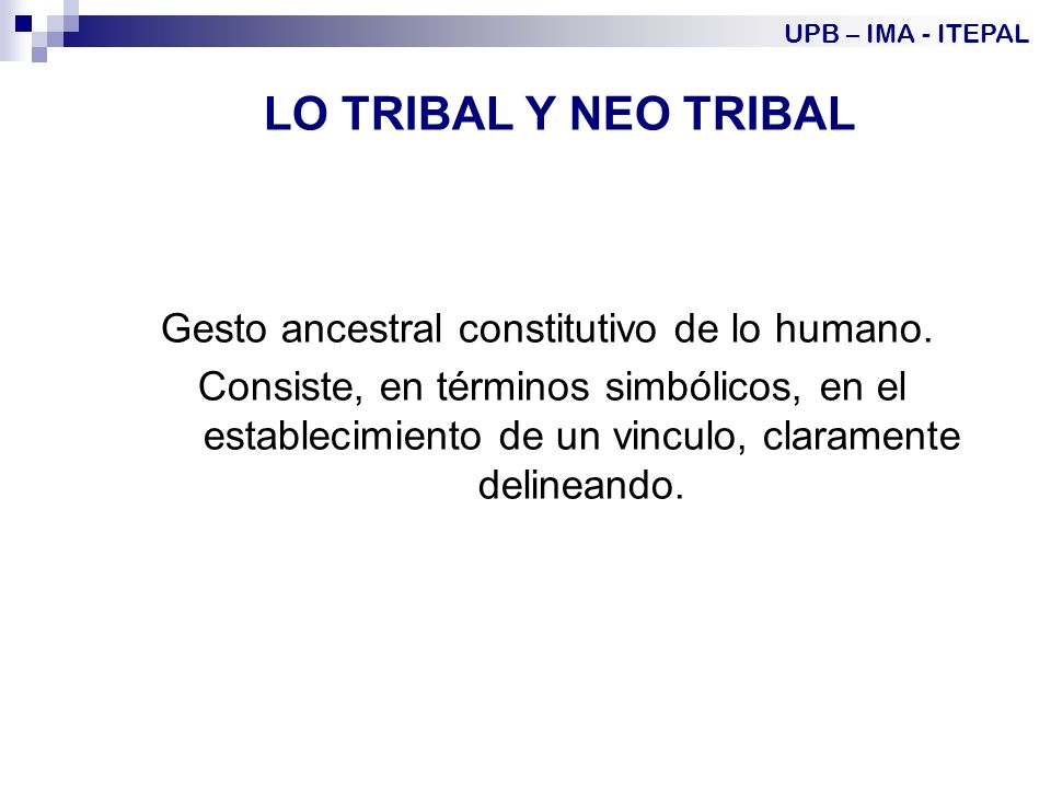 Gesto ancestral constitutivo de lo humano.