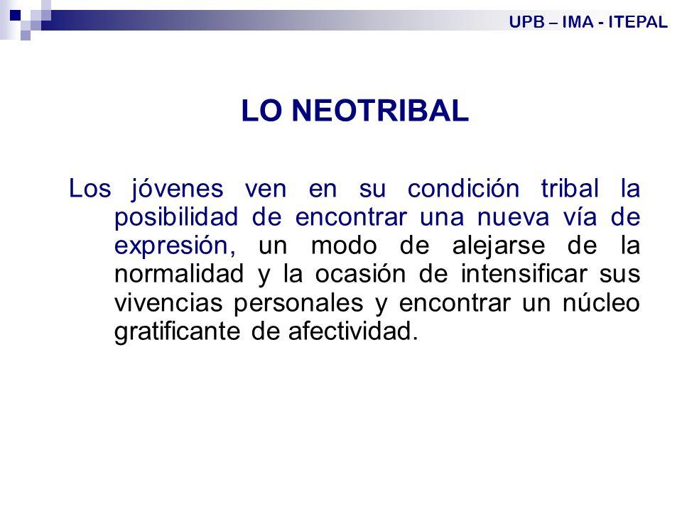 UPB – IMA - ITEPAL LO NEOTRIBAL.