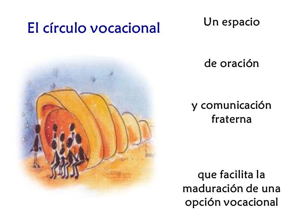 El círculo vocacional Un espacio