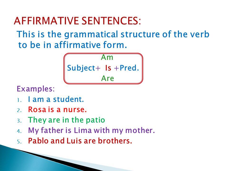 form of affirmative sentences Unit 1: verb to be affirmative and negative sentences texto creado por fabian  velasco, mauricio buitrago aviles y diana milena celis vargas diseño: juliana.