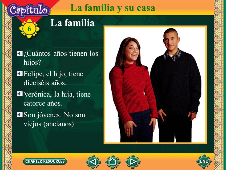 La familia y su casa La familia 6 ¿Cuántos años tienen los hijos