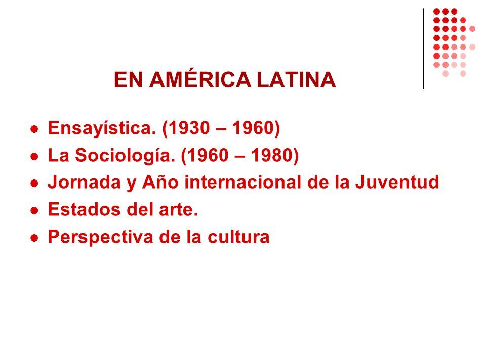 EN AMÉRICA LATINA Ensayística. (1930 – 1960)