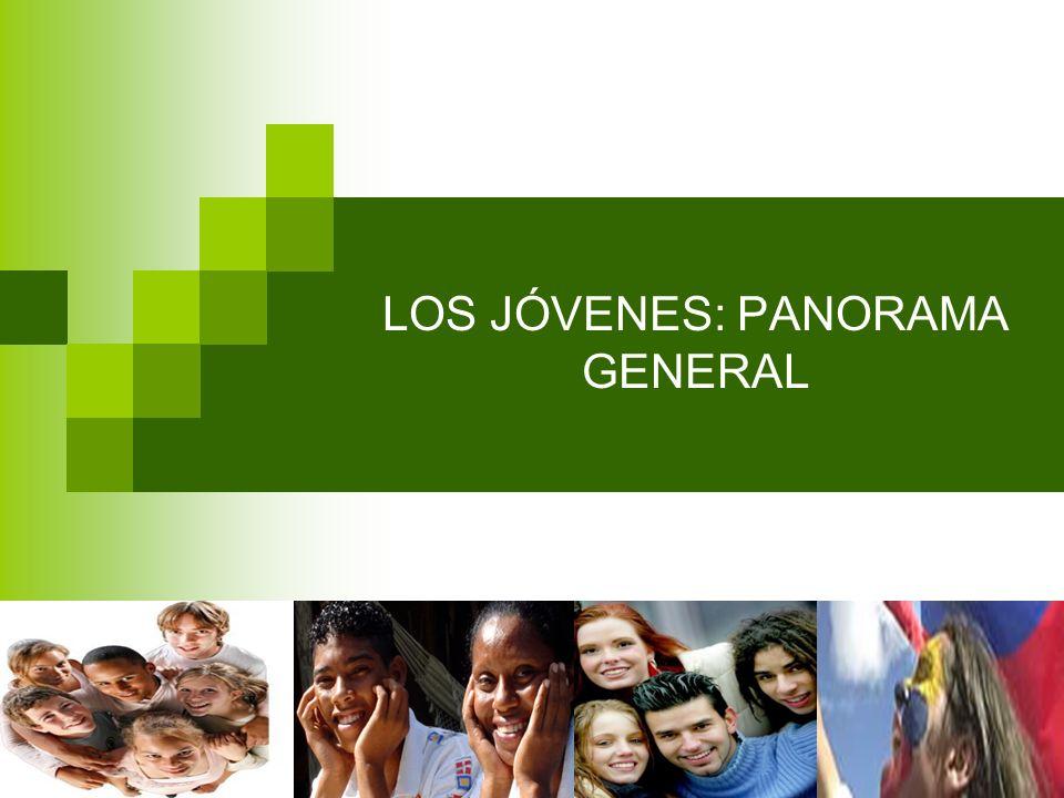 LOS JÓVENES: PANORAMA GENERAL