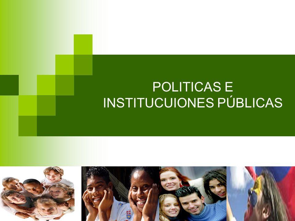 POLITICAS E INSTITUCUIONES PÚBLICAS