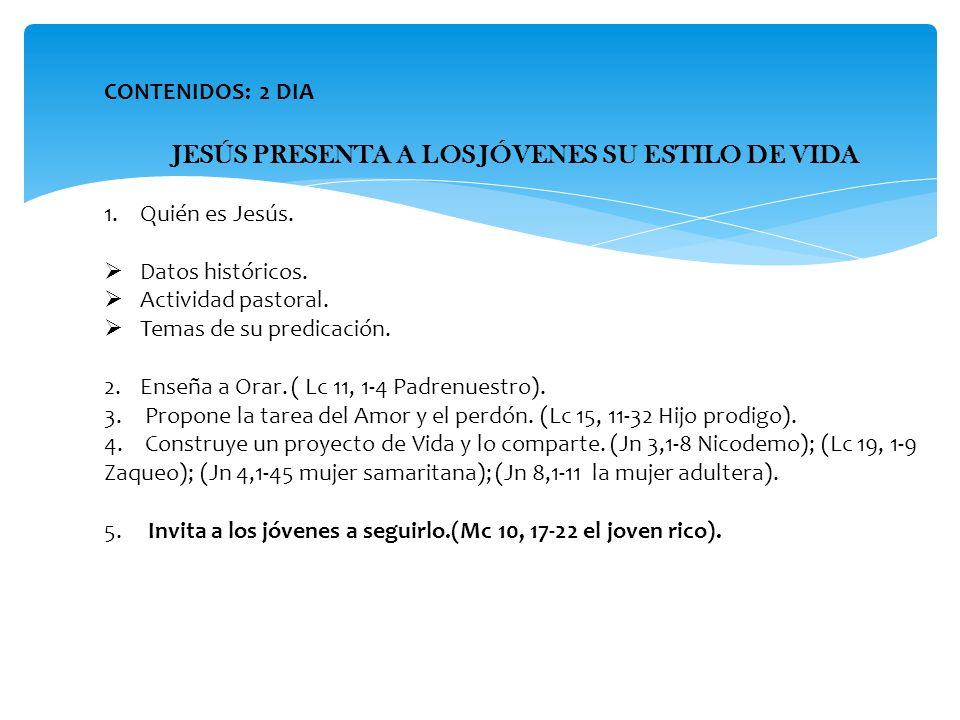 JESÚS PRESENTA A LOS JÓVENES SU ESTILO DE VIDA