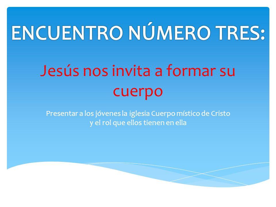 Jesús nos invita a formar su cuerpo