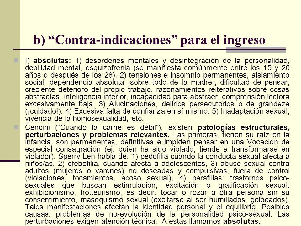 b) Contra-indicaciones para el ingreso