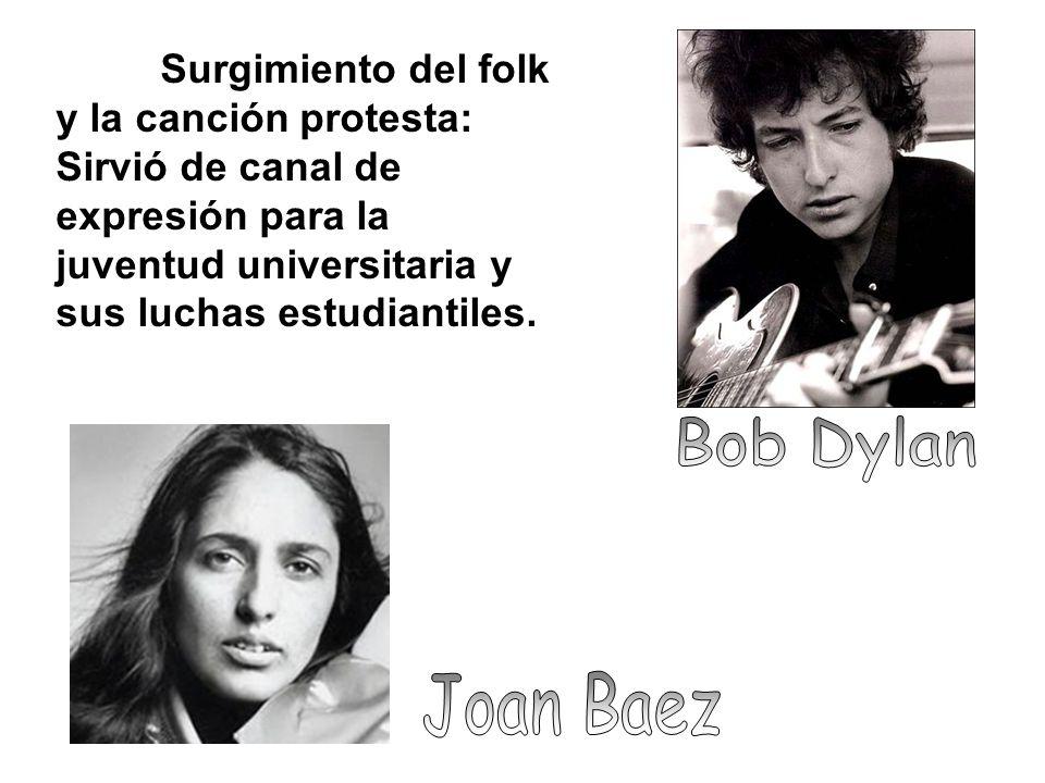 Surgimiento del folk y la canción protesta: Sirvió de canal de expresión para la juventud universitaria y sus luchas estudiantiles.
