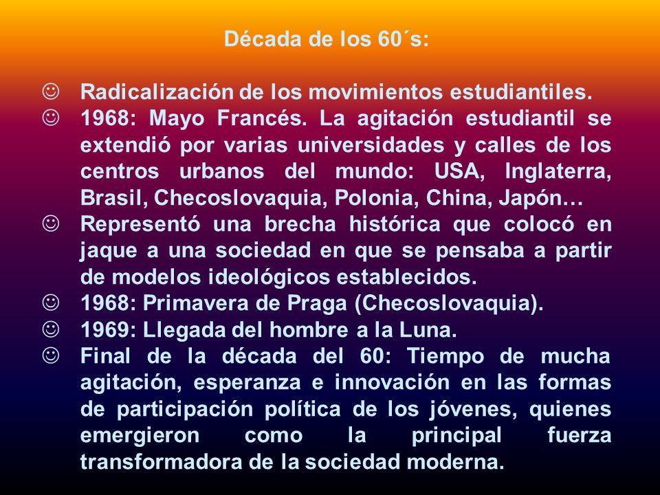 Década de los 60´s:Radicalización de los movimientos estudiantiles.