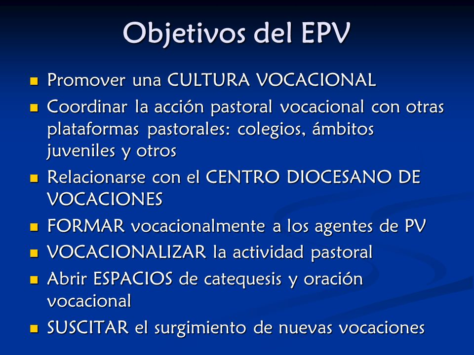 Objetivos del EPV Promover una CULTURA VOCACIONAL