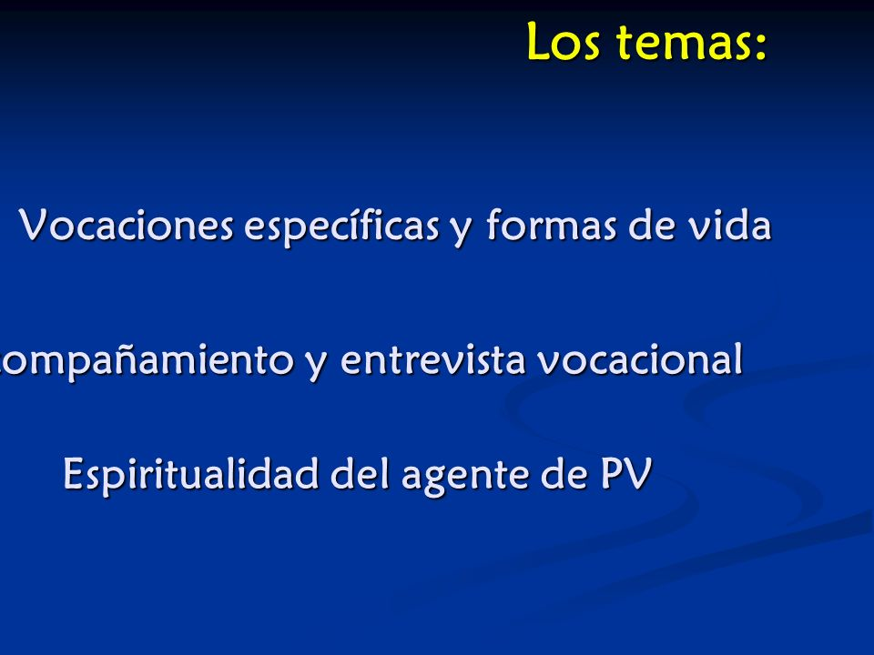 Los temas: Vocaciones específicas y formas de vida