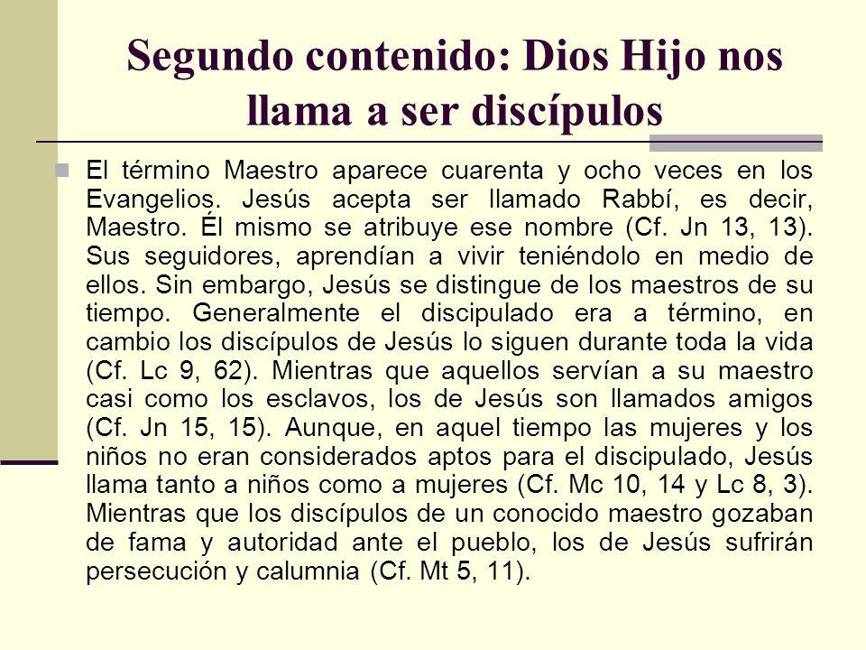 Segundo contenido: Dios Hijo nos llama a ser discípulos