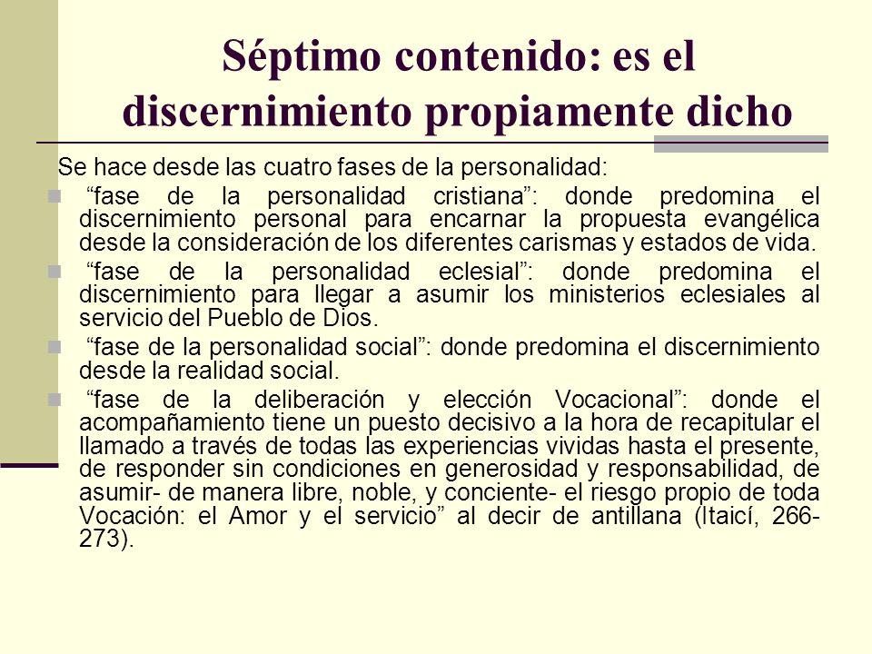 Séptimo contenido: es el discernimiento propiamente dicho