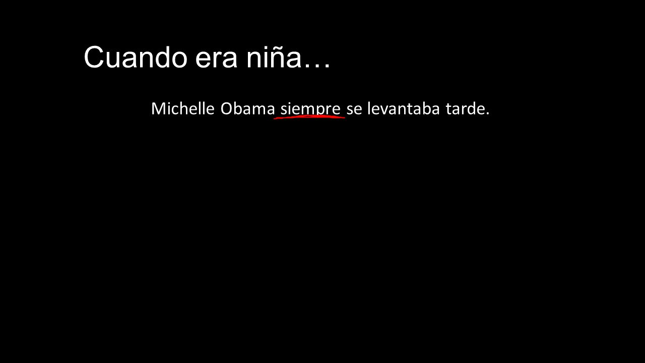 Michelle Obama siempre se levantaba tarde.