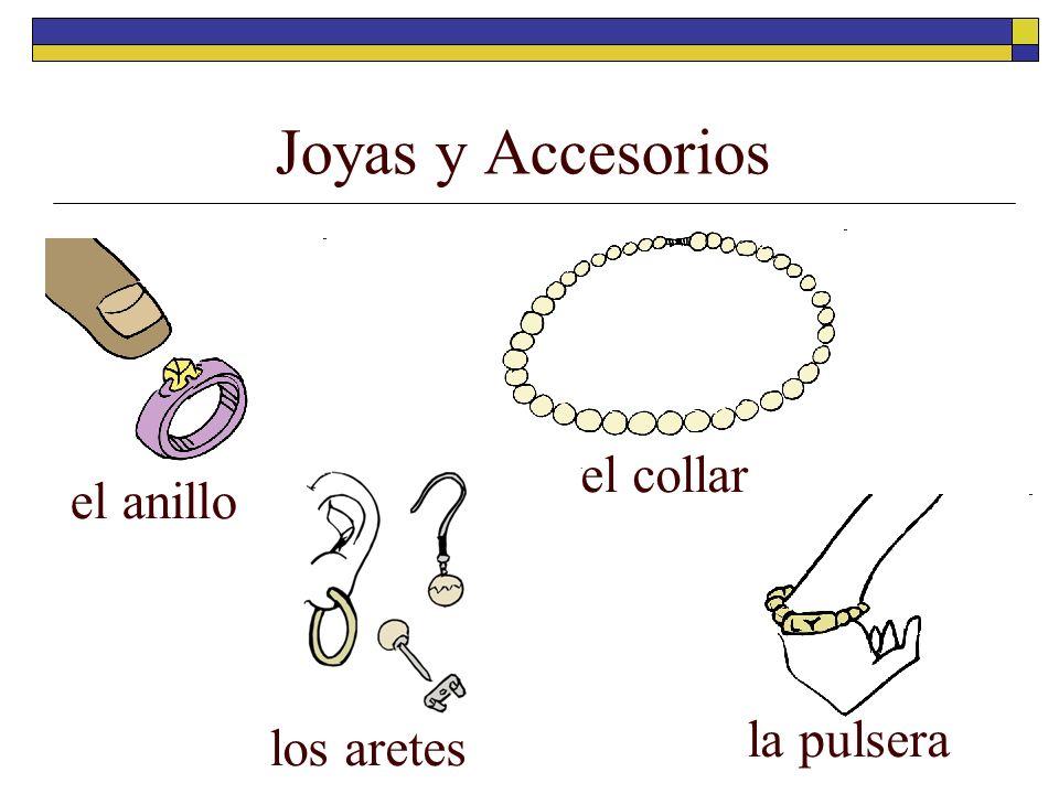 Joyas y Accesorios el collar el anillo la pulsera los aretes