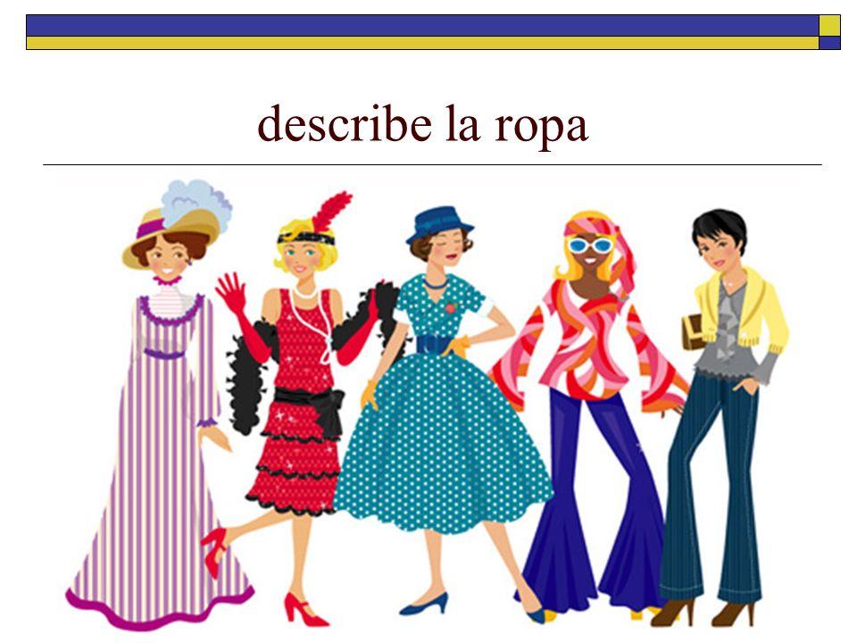 describe la ropa