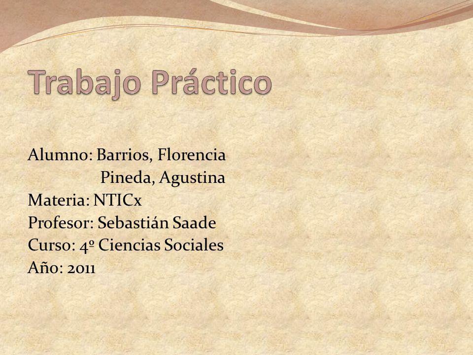Trabajo Práctico Alumno: Barrios, Florencia Pineda, Agustina