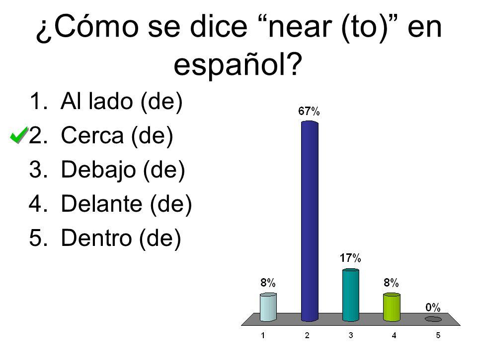 ¿Cómo se dice near (to) en español