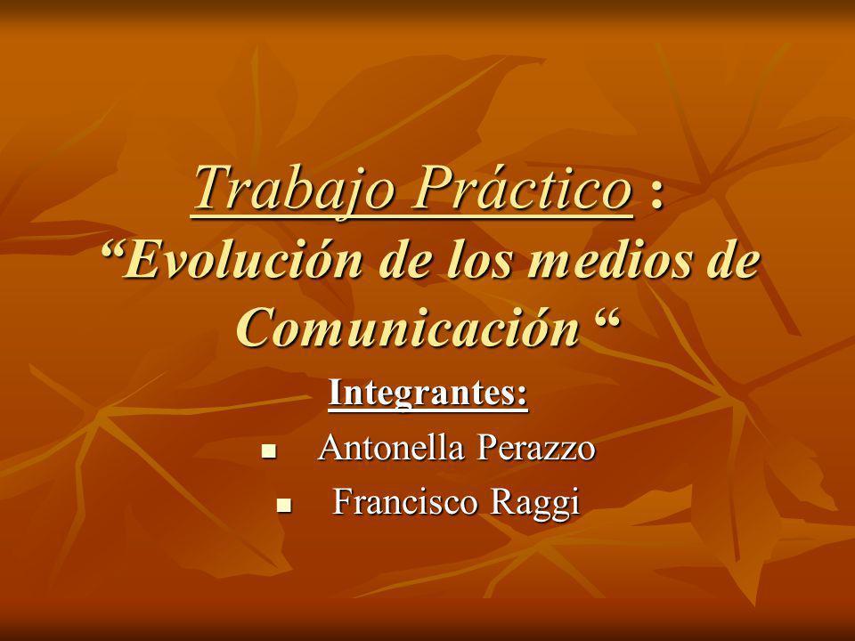 Trabajo Práctico : Evolución de los medios de Comunicación