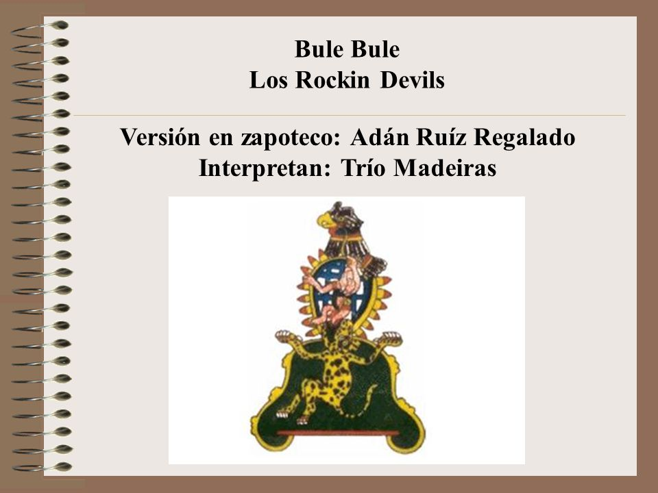 Versión en zapoteco: Adán Ruíz Regalado Interpretan: Trío Madeiras