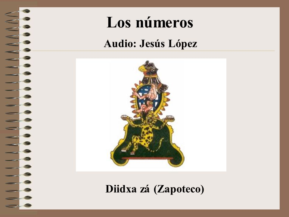 Los números Audio: Jesús López Diidxa zá (Zapoteco)