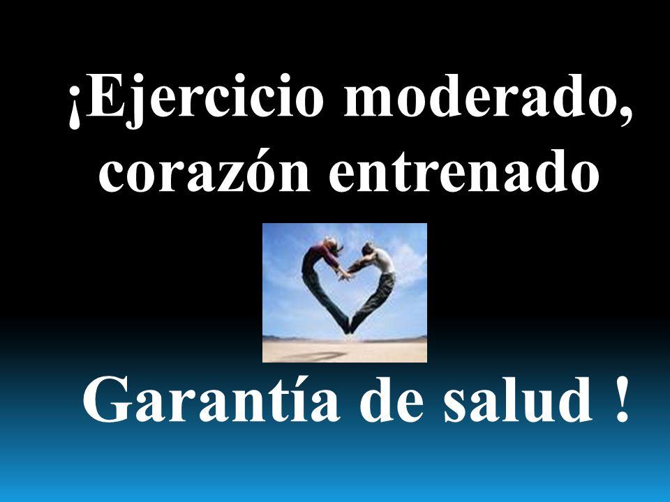 ¡Ejercicio moderado, corazón entrenado