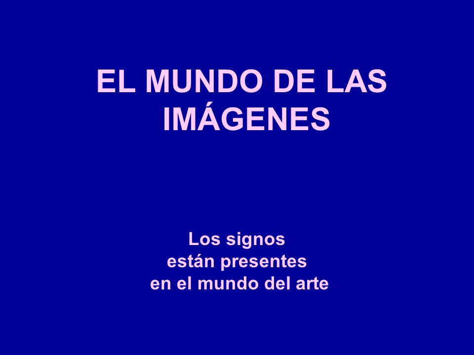 EL MUNDO DE LAS IMÁGENES