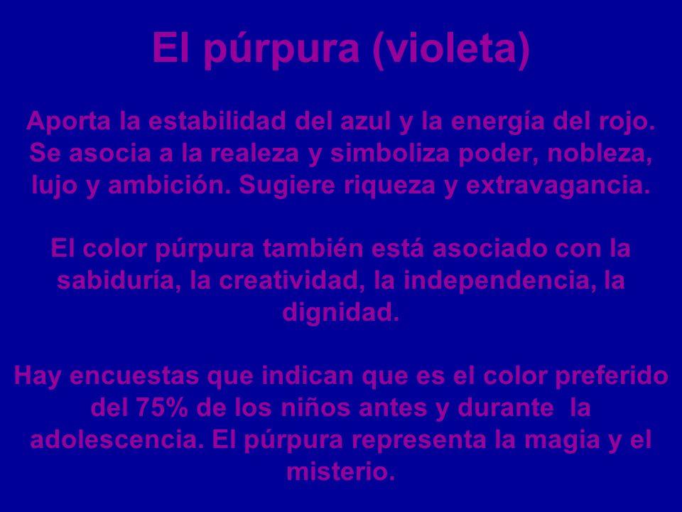El púrpura (violeta) Aporta la estabilidad del azul y la energía del rojo.