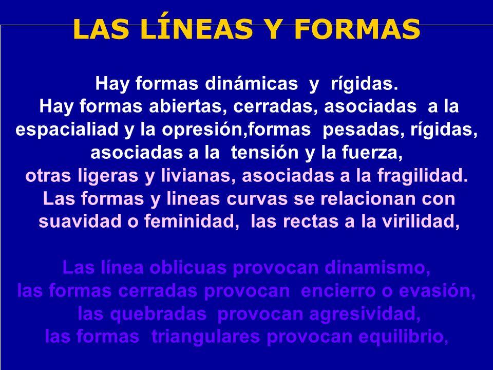 LAS LÍNEAS Y FORMAS Hay formas dinámicas y rígidas