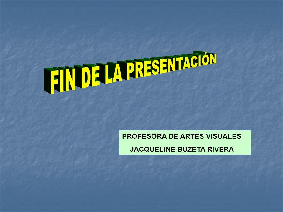 FIN DE LA PRESENTACIÓN PROFESORA DE ARTES VISUALES