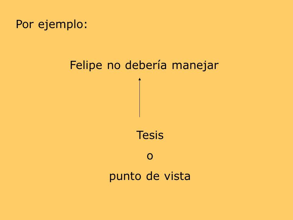 Felipe no debería manejar